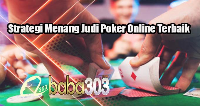 Strategi Menang Judi Poker Online Terbaik