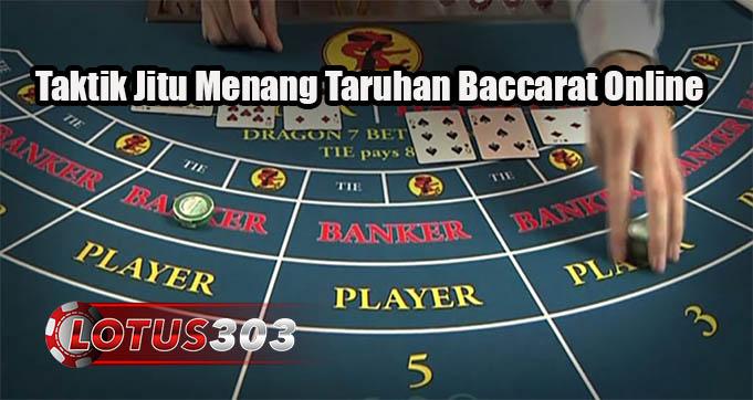 Taktik Jitu Menang Taruhan Baccarat Online